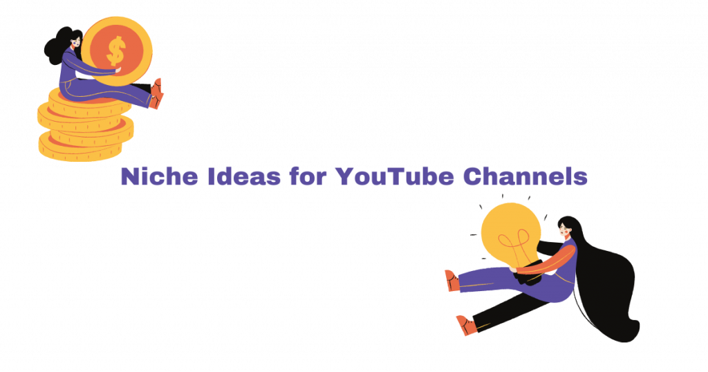 niche ideas for youtube channel